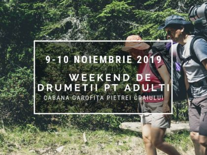 2019 Weekend de drumeții pt ADULTI