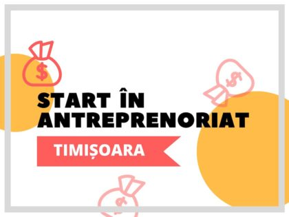 2018 Curs START în ANTREPRENORIAT | TIMIȘOARA – educație financiară